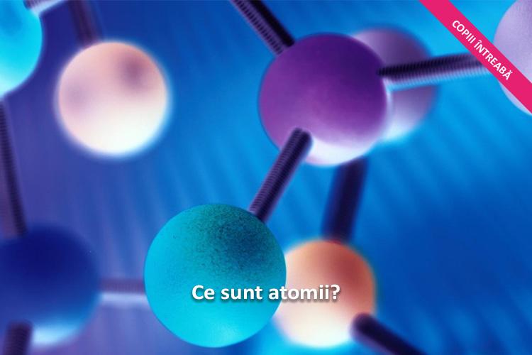 copiii-intreaba-ce-sunt-atomii